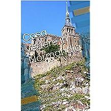 Cosa vedere in Normandia: Guida ai principali monumenti e attrazioni (Italian Edition)