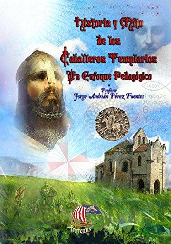 Historia y Mito de los Caballeros Templarios; Un Enfoque Pedagógico