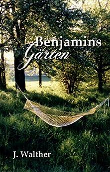 Benjamins Gärten von [Walther, J.]