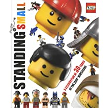 Standing Small: a Celebration of the Lego Minifigure