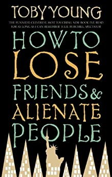 How To Lose Friends & Alienate People (Film Tie in) by [Young, Toby]