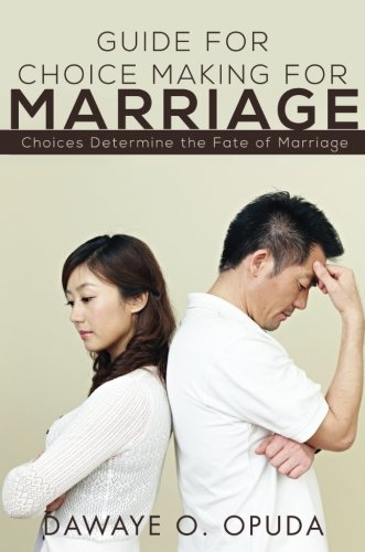 Guide For Choice Making For Marriage: CHOICES DETERMINE THE FATE OF MARRIAGE