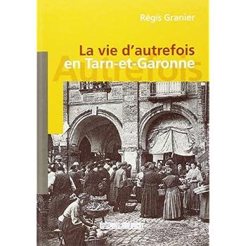 La Vie d'Autrefois en Tarn-et-Garonne