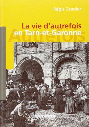La Vie d'Autrefois en Tarn-et-Garonn...