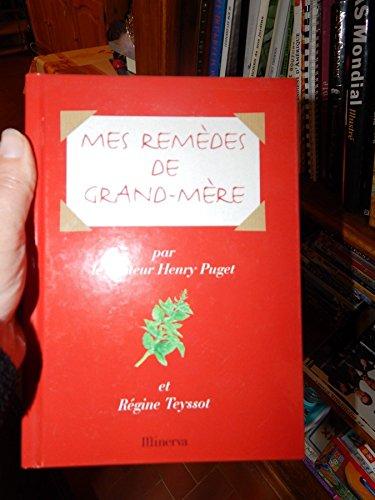 Mes remèdes de grand-mère par Henry Puget, Régine Teyssot
