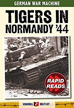 Tigers in Normandy 1944 (Rapid Reads) by [Ripley, Tim]