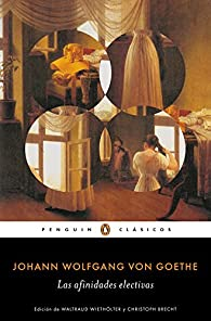 Las afinidades electivas par Johann Wolfgang Goethe