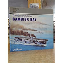 """The Escort Carrier """"Gambier Bay"""" (Anatomy of the Ship)"""