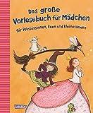 Das große Vorlesebuch für Mädchen: für Prinzessinnen, Feen und kleine Hexen - Julia Breitenöder