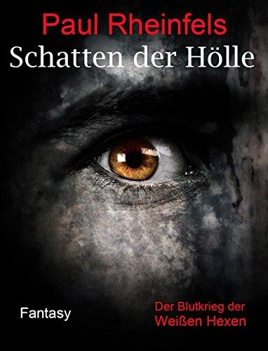 Schatten der Hölle: Der Blutkrieg der Weißen Hexen