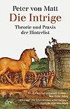 Die Intrige: Theorie und Praxis der Hinterlist