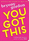 You Got This: A fabulously fearless guide to being YOU only £6.87 on Amazon