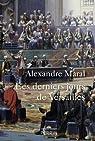 Les derniers jours de Versailles par Maral