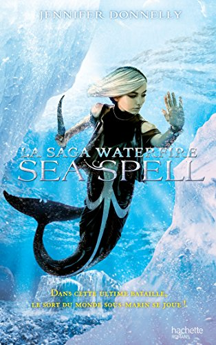 [La] Saga waterfire. 04, Sea spell