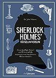 Rätseluniversum: Sherlock Holmes: Neue knifflige Rätsel und Kriminalfälle