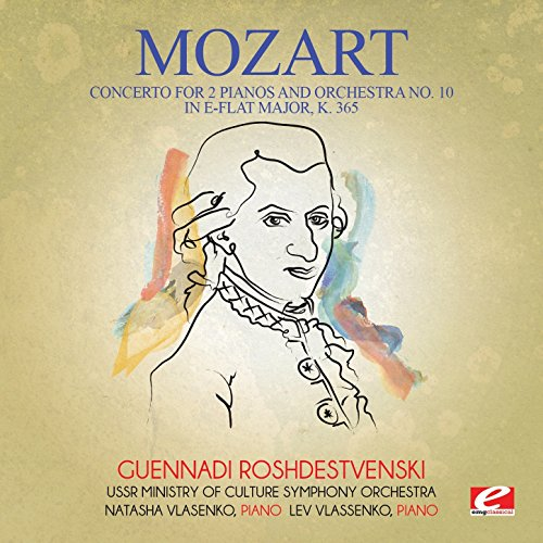 Mozart: Concerto for 2 Pianos and Orchestra No. 10 in E-Flat Major, K. 365 (Digitally Remastered) Lev E Flat