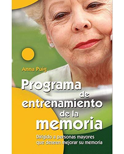 Programa de entrenamiento de la memoria: Dirigido a personas mayores que deseen mejorar su memoria por Anna Puig Alemán