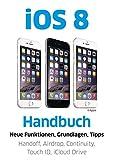 iOS 8 Handbuch – Alle neuen Funktionen und Apps erklärt