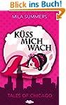 Küss mich wach (Tales of Chicago 1)