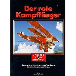 Der rote Kampfflieger: Die persönlichen Aufzeichnungen des Roten Barons