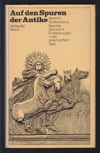 Auf den Spuren der Antike by Heinrich Schliemann (1991-11-05)