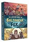 Les Aventures de Balthazar Fox - Compilation 1 à 3 par Brissy