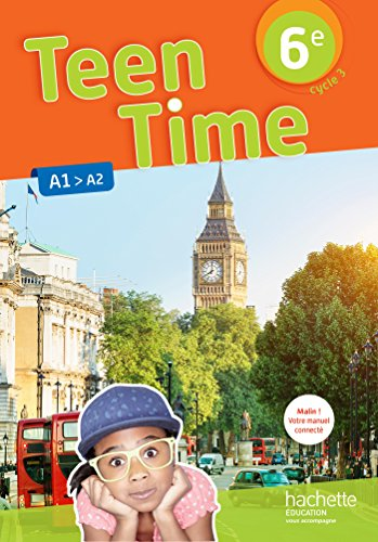 Teen Time anglais cycle 3 / 6e - éd. 2017 par Christophe Poiré, Sarah Collin, Bénédicte Simard
