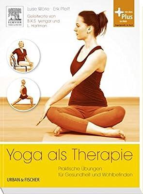 Yoga als Therapie: Praktische Übungen für Gesundheit und Wohlbefinden - mit Zugang zum Elsevier-Portal