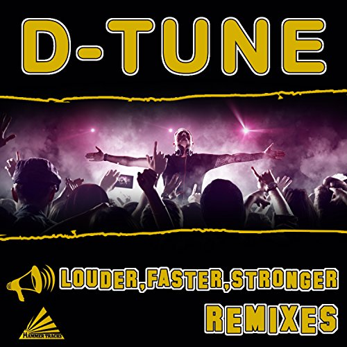 D-Tune-Louder,Faster,Stronger (Remixes)