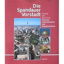 Die Spandauer Vorstadt. Utopien und Realitäten zwischen Scheuenviertel und Friedrichstraße