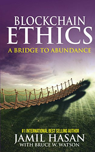 Blockchain Ethics: A Bridge to Abundance (English Edition) por Jamil Hasan