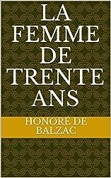 La Femme de trente ans (French Edition)