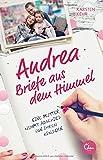 Andrea – Briefe aus dem Himmel: Eine Mutter nimmt Abschied von ihren Kindern
