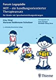 HOT - ein handlungsorientierter Therapieansatz: für Kinder mit Sprachentwicklungsstörungen (Forum Logopädie)