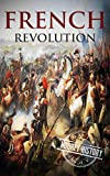 Best American History Books - French Revolution: A History From Beginning to End Review