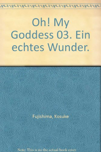 Oh! My Goddess 03. Ein echtes Wunder.