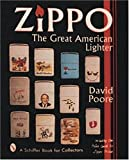 Zippo, The Great American Lighter (Schiffer Book for Collectors)