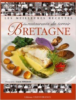 Les meilleures recettes des restaurants du terroir de Bretagne de Claude Herlédan,Yvon Étienne (Préface) ( 15 février 2011 )