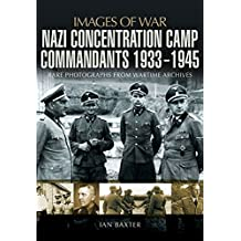 Nazi Concentration Camp Commandants 1933-1945 (Images of War)
