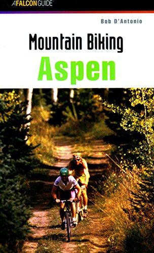 Mountain Biking Aspen (Regional Mountain Biking Series) por Bob D'Antonio