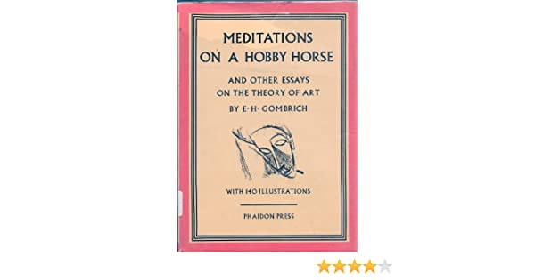 Essay About Learning English Meditations On A Hobby Horse And Other Essays On The Theory Of Art  Amazoncouk Ernst Hans Gombrich Books National Honor Society High School Essay also How To Write A Proposal Essay Meditations On A Hobby Horse And Other Essays On The Theory Of Art  Sample Essay Paper