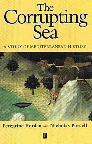 The Corrupting Sea: A Study of Mediterranean History por Peregrine Horden