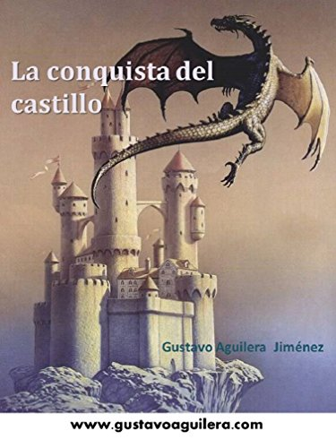 LA CONQUISTA DEL CASTILLO por Gustavo Aguilera Jiménez