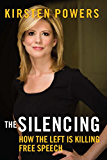The Silencing: How the Left is Killing Free Speech