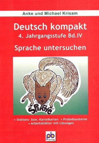 Pb-Verlag Deutsch kompakt 4. Band 4. Sprache untersuchen: Unterrichtspraxis. Arbeitsblätter, Stations- bzw. Karteikarten, Probebausteine