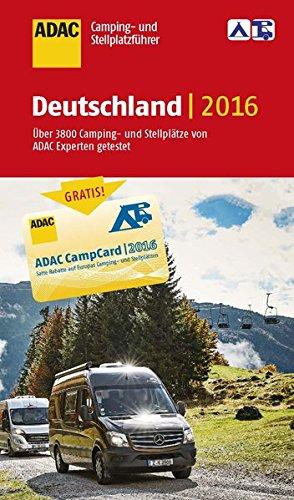 ADAC Camping- und Stellplatzführer 2016 Deutschland (ADAC Campingführer)