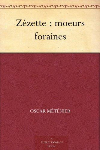 Couverture du livre Zézette : moeurs foraines