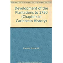 Development of the Plantations to 1750 (Chapters in Caribbean History)