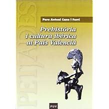Prehistòria i cultura ibèrica al País Valencià (Fora de Col·lecció)