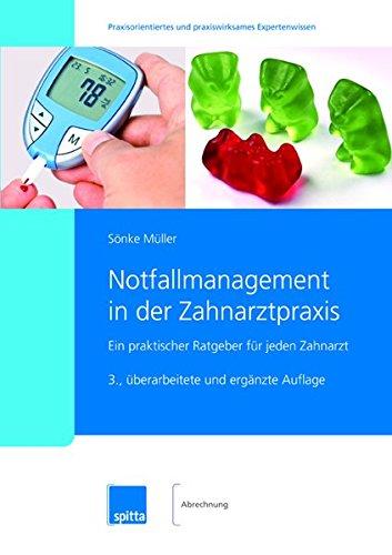 Notfallmanagement in der Zahnarztpraxis: Ein praktischer Ratgeber für jeden Zahnarzt -